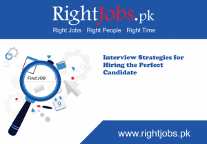 Interview Strategies For Hiring The Perfect Candidate