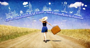 Travel And Tourism Jobs In Pakistan